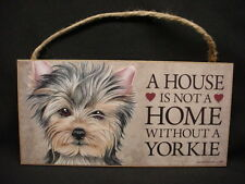 Yorkie A House Is Not A Home Puppy Dog wood Sign wall hanging Plaque Terrier Usa