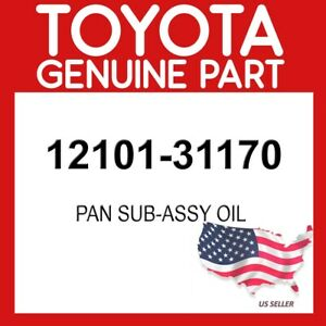TOYOTA GENUINE OEM 12101-31170 PAN SUB-ASSY OIL 1210131170