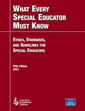 What Every Special Educator Must Know: Ethics, Standards, and Guidelines for