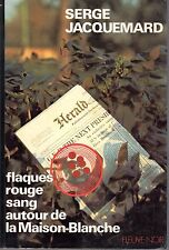FLAQUES ROUGE SANG AUTOUR DE LA MAISON BLANCHE (GRANDS ROMANS FLEUVE NOIR) 1976