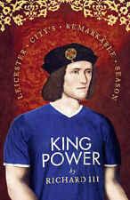 King Power - Leicester City's Remarkable 2015/2016 Season - Richard III - book