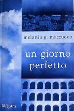 MELANIA G. MAZZUCCO UN GIORNO PERFETTO RIZZOLI BUR EXTRA 2008