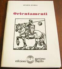 ORIENTAMENTI - Julius Evola - Edizioni Settimo Sigillo (1994)