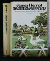 CREATURE GRANDI E PICCOLE. James Herriot. Rizzoli.