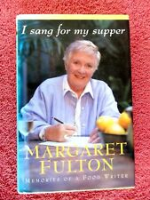 I  SANG  FOR  MY SUPPER   MARGARET  FULTON 1999  HARD COVER