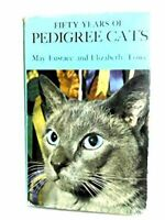 Fifty years of pedigree cats - May Eustace, Elizabeth Towe - PELHAM BOOKS 1967