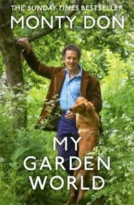 My garden world: the natural year by Monty Don (Hardback) FREE Shipping, Save £s