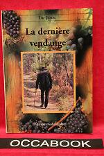 La Derniere Vendange - Luc Justet