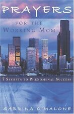 Prayers for the Working Mom: 7 Secrets to Phenomen