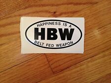 "HBW - "" Happiness Is A Beltfed Weapon"" Euro Sticker, VERY COOL ! USMC, ARMY, AF"