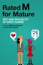 Rated M for Mature : Sex and Sexuality in Video Games (2015, Hardcover)