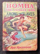 1929 BOMBA The Jungle Boy Among Slaves by Rockwood HC/DJ VG/GD+ Cupples & Leon