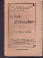 A. GIULIO BARRILI LA NOTTE DEL COMMENDATORE  TREVES BIBLIOTECA AMENA 1908
