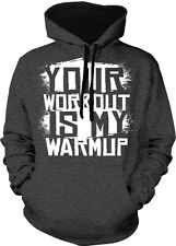Your Workout Is My Warmup Gym Lift Stronger Than You Two Tone Hoodie Sweatshirt