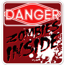 "Danger Zombies Inside Funny Warning car bumper sticker decal 4"" x 4"""