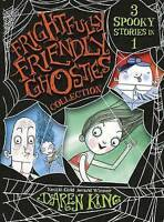 """""""AS NEW"""" King, Daren, Frightfully Friendly Ghosties Collection: 3 Spooky Stories"""