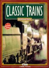 Classic Trains (A Channel Four book),Nicholas Faith- 9780752211817