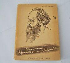 Carl Huter: Eine neue Psychologie und Lebenslehre 1945 Helioda Verlag Zürich
