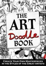 The Art Doodle Book: Create Your Own Masterpieces in the Style of the Great Arti