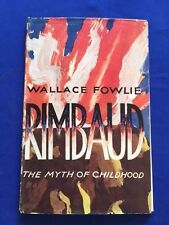 RIMBAUD. THE MYTH OF CHILDHOOD - FIRST BRITISH EDITION BY WALLACE FOWLIE