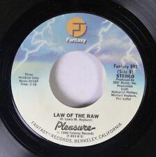 Soul Nm! 45 Pleasure - Law Of The Raw / Yearnin' Burnin' On Fantasy
