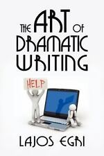 The Art of Dramatic Writing by Lajos Egri - Like New