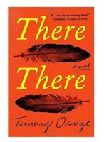 THERE THERE: A Novel  by Tommy Orange (2018) (0525520376)