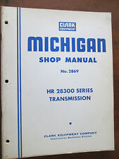 Clark Michigan HR 28300 Series Transmission Shop Manual No. 2869 Revised 1966
