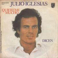 """Julio Iglesias Quiereme Mucho / Dicen 7"""" Single Vinyl Schallplatte 47840"""