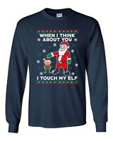Long Sleeve Adult T-Shirt When I Think About You I Touch My Elf Santa Funny DT