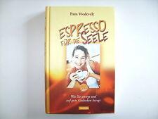 Pam Vredevelt Espresso für die Seele gute Gedanken