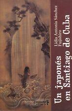 UN JAPONES EN SANTIAGO DE CUBA  Cuban Japanese History Japan