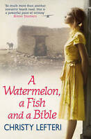 A Watermelon, a Fish and a Bible by Christy Lefteri (Paperback, 2010) New Book