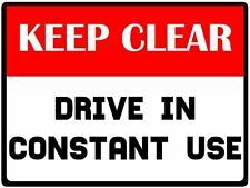 Keep Clear Drive in Constant Use Metal Sign no parking instruction Plaque a4