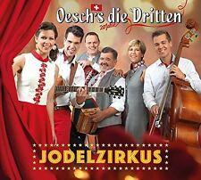 OESCH'S DIE DRITTEN - JODELZIRKUS   CD NEU