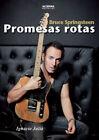 Bruce Springsteen.Promesas rotas. NUEVO. Nacional URGENTE/Internac. económico. M