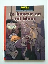 RE 2008 (très bel état) - Canardo 13 (le buveur en col blanc) - Sokal
