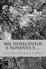 Mil Novecentos e Noventa E ... . by Josué de Abreu (2014, Paperback)