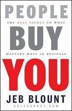 People Buy You: The Real Secret to What Matters Most in Business by Jeb Blount