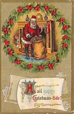 "MERRY CHRISTMAS ""Hail Happy Christmas-tide!"" Santa Claus 1910 Embossed Postcard"
