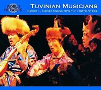 Tuvinian Musicians - Tuva: Throat Singing From The Centre Of Asia [CD]