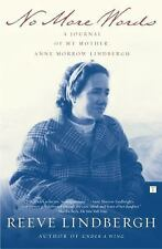 No More Words : A Journal of My Mother, Anne Morrow Lindbergh by Reeve...