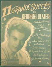 PARTITION GEORGES ULMER - 11 GRANDS SUCCES - PIANO ET CHANT - Ed. Salvet 1946