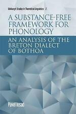 A Substance-Free Framework for Phonology: An Analysis of the Breton Dialect...