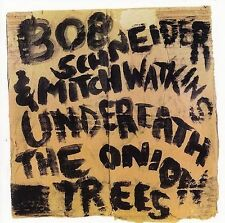 BOB SCHNEIDER & MITCH WATKINS Underneath the Onion Trees CD New! Sealed!