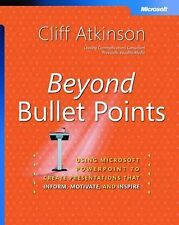 Beyond Bullet Points: Using Microsoft� PowerPoint� to Create Presentations That
