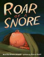 Roar of a Snore by Arnold, Marsha Diane , Hardcover