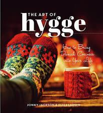 The Art of Hygge: How to Bring Danish Cosiness Into Your Life, Larsen, Elias, Ja