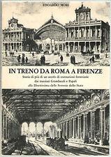 Edoardo Mori IN TRENO DA ROMA A FIRENZE Calosci 1981 Ferrovie Treni