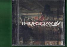 THURSDAY - WAR ALL THE TIME CD NUOVO SIGILLATO